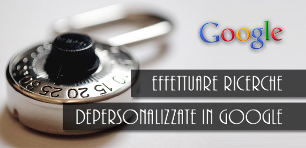 Ricerche depersonalizzate in google