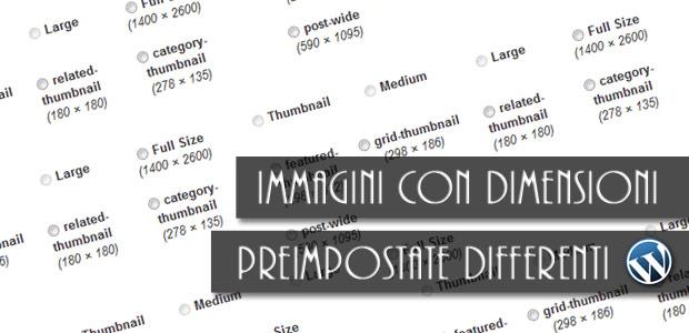 Wordpress immagini con dimensioni differenti